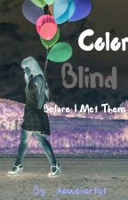 Color blind before I met them (reference) by _kawaiiartist