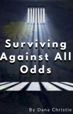 Surviving Against All Odds by Mystery_Writer66
