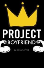 Project Boyfriend  by missylivvyb