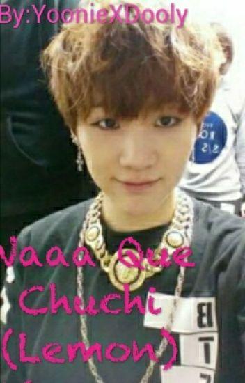 Waaa Que Chuchi (Lemon) (Yoonmin)