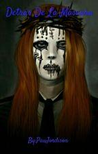 Detrás De Las Máscaras (Joey Jordison) by PauJordison