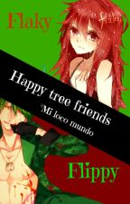 Happy tree friends  (Mi raro y maravillosos  MUNDO <3)..(FlippyxFlaky) by ValentineProblem