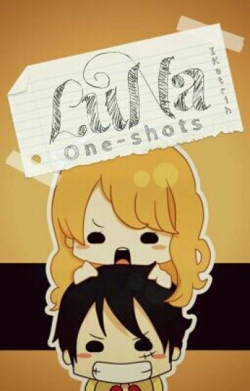 ✎LuNa One-shots [One piece]