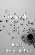Amaranth by Princess_Of_Curse