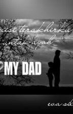 Puisi Terakhirku Untuk Ayah by evasilviaa