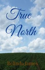 True North by BelindaJames-Romance