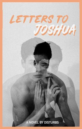letters to joshua by disturbs