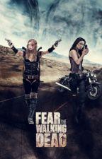 Fear The Walking Dead (One-Shot Elycia)  by AndreaGarcia733