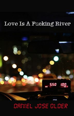 Love Is A Fucking River by danieljoseolder
