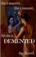 Demented by jhavril