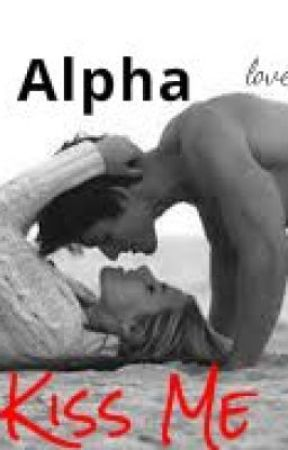 Alpha Kiss Me by loveandhappines