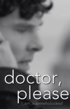Doctor, Please (Superwholock) by i_am_superwholocked