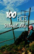 100 Facts About Me by ZZiHan