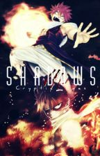 "Fairy Tail: Shadows (3rd Book In the ""Intertwined Fates"" Series!) by Cryptic_Eyes"