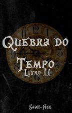 Quebra do Tempo Livro II by Saah-Nee