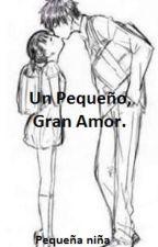 Un pequeño, gran amor. by 1unachica