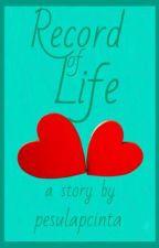 [1] Record of Life [END] by pesulapcinta