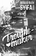 Troublemaker by SYFDNA