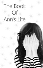 The Book Of Ann's Life by gettinthefeels