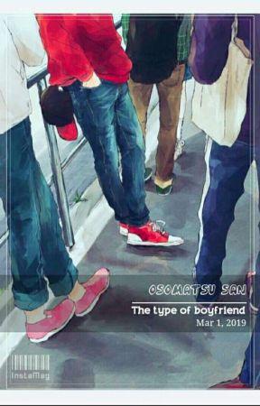 Osomatsu San The Type Of Boyfriend. by ibiancaelric