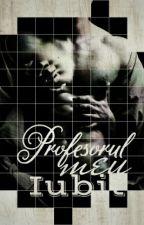 Profesorul Meu Iubit  by Anna_Crystal