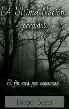 """La Ultima Nacion:""""Perdidos"""" by Diegososa161616"""