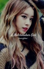 A Matchmaker Girl by YenniezYekoo