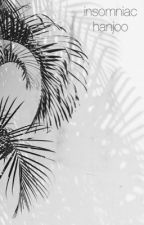 insomniac » hanjoo by flowerboyvibes