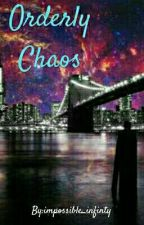 Orderly Chaos by impossible_infinty
