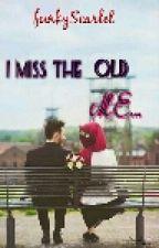 I Miss the old ME... by snowySkarl3t