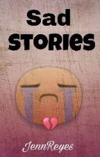 Sad Stories by JennReyesXD