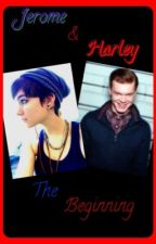 Jerome and Harley.....The Beginning (On hold) by Quinnlover890