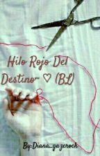 Hilo Rojo Del Destino~ ♡ (BL) by Diana_gazerock