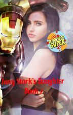Tony Stark's Daughter (Book 2)[COMPLETE]#Wattys2016  by chrisevansobsessed
