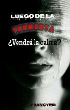 Luego De La Tormenta ¿Vendrá La Calma?  #CrushFic  by Fireblazin