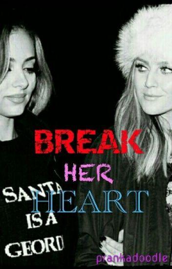 Break Her Heart