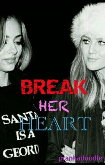 Break Her Heart