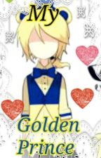 ✔ My Golden Prince (Goldie X Reader) [Discontinued] by XXInsanity_RosieXX