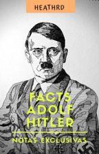 Facts Adolf Hitler by heathrd