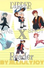 Dipper X Reader One shots(DISCONTINUED) by JillJulyJoy