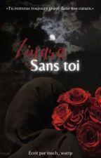 TOME 2                                        «Ziyâra: Sans toi»  by _DzIns_