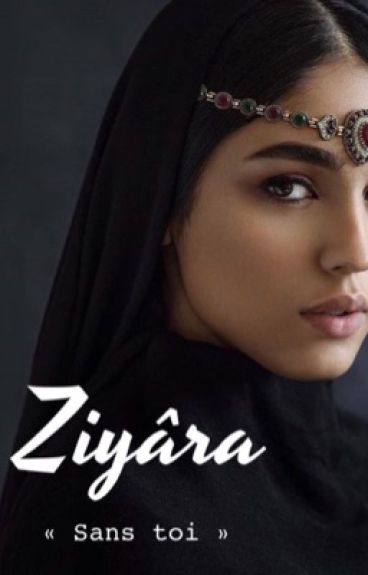 TOME 2                                        «Ziyâra: Sans toi»