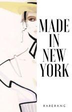 Made In New York  ( Monterèal Series #1 Book 1 ) by rarerang