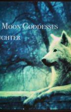 The Moon Goddesses Daughter (TMGD) by shayshiri