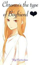 Chronos's The Type Of Boyfriend ❤ by Ciottachan
