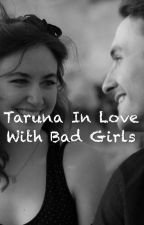 Taruna In Love With Bad Girls by Wiwiuwi