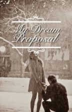 My Dream Proposal by kzarelle_writing