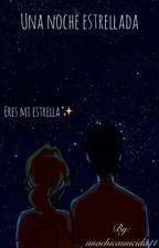 Una noche estrellada© by unachicasuicida11