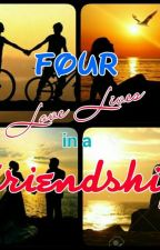 Four Love Lives in a Friendship by curlydaeluv
