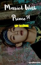 Married With Prince?! » Taehyung by SumayyahIbrahim